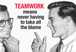 Funny Poster Teamwork - Not to take all the blame.